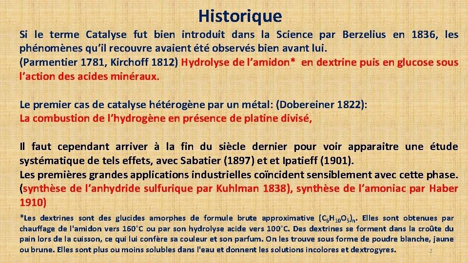 Historique Si le terme Catalyse fut bien introduit dans la Science par Berzelius en