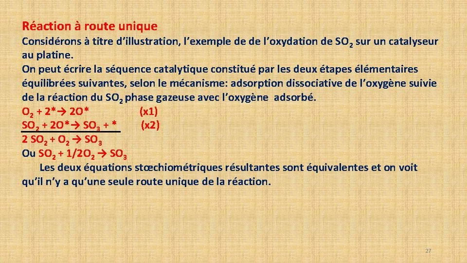 Réaction à route unique Considérons à titre d'illustration, l'exemple de de l'oxydation de SO