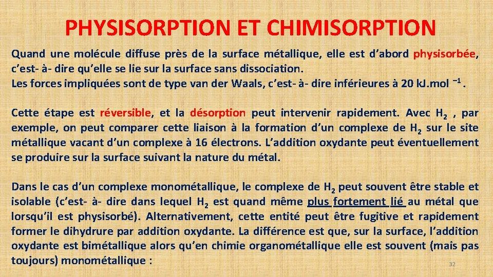 PHYSISORPTION ET CHIMISORPTION Quand une molécule diffuse près de la surface métallique, elle est