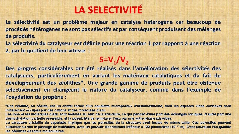 LA SELECTIVITÉ La sélectivité est un problème majeur en catalyse hétérogène car beaucoup de