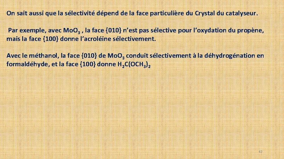On sait aussi que la sélectivité dépend de la face particulière du Crystal du
