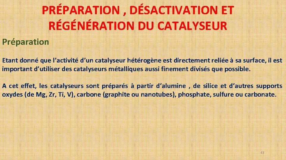 PRÉPARATION , DÉSACTIVATION ET RÉGÉNÉRATION DU CATALYSEUR Préparation Etant donné que l'activité d'un catalyseur