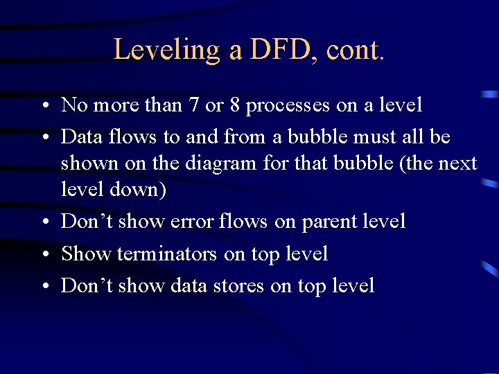 Leveling a DFD, cont. • No more than 7 or 8 processes on a