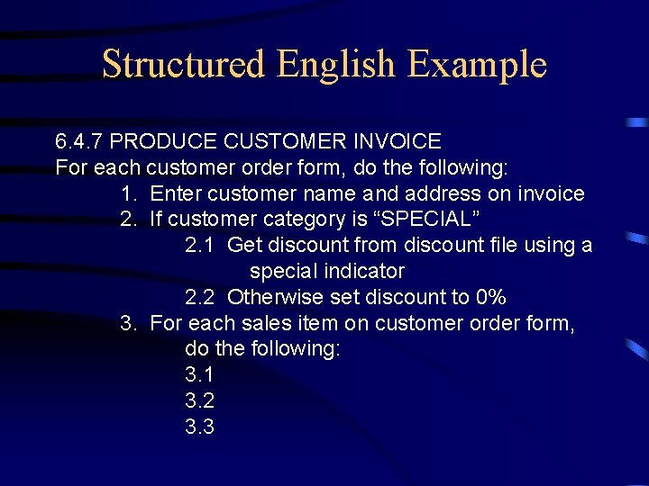 Structured English Example 6. 4. 7 PRODUCE CUSTOMER INVOICE For each customer order form,
