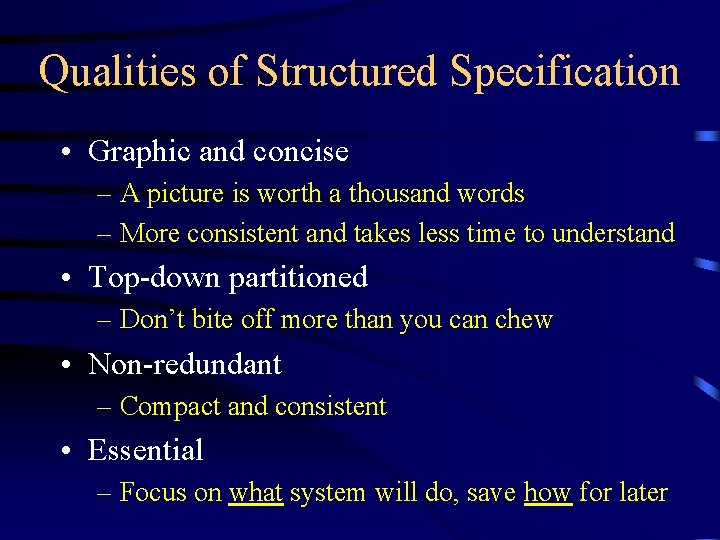 Qualities of Structured Specification • Graphic and concise – A picture is worth a