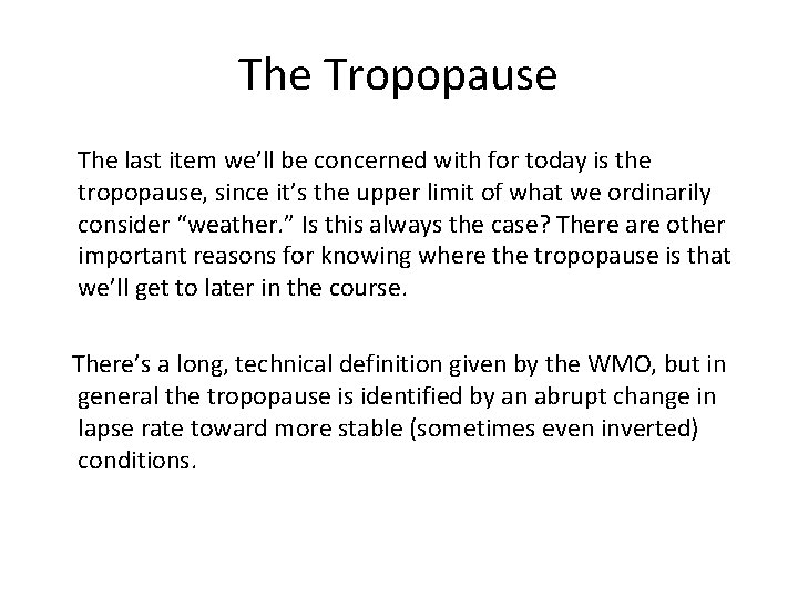 The Tropopause The last item we'll be concerned with for today is the tropopause,