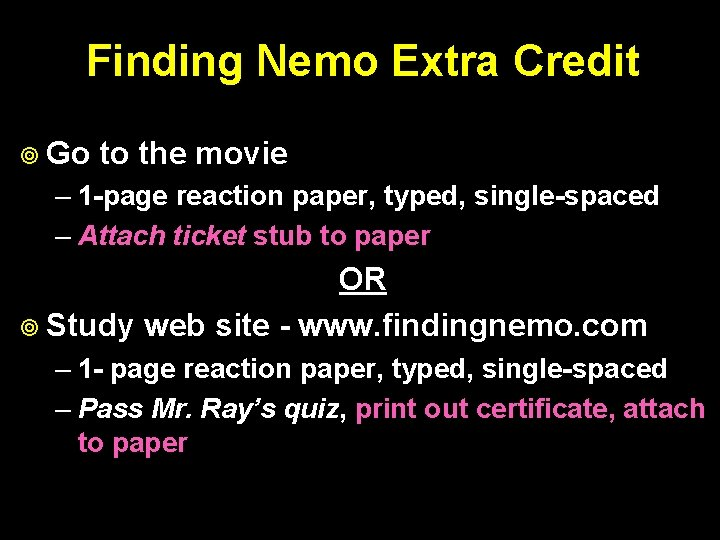 Finding Nemo Extra Credit ¥ Go to the movie – 1 -page reaction paper,