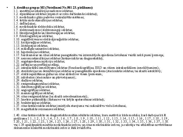 • 1. drošības grupas MI (Noteikumi Nr. 581 23. pielikums) 1. 1. anestēzijas