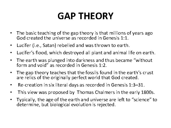 GAP THEORY • The basic teaching of the gap theory is that millions of