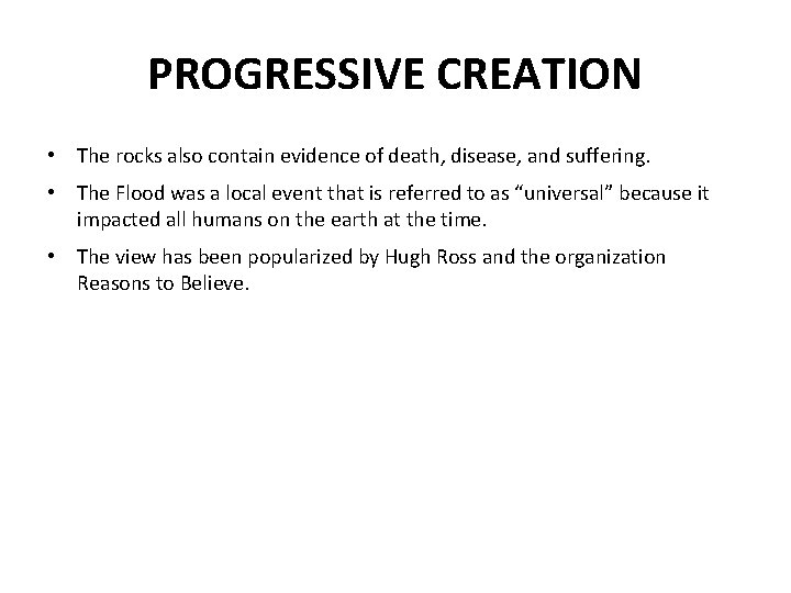 PROGRESSIVE CREATION • The rocks also contain evidence of death, disease, and suffering. •