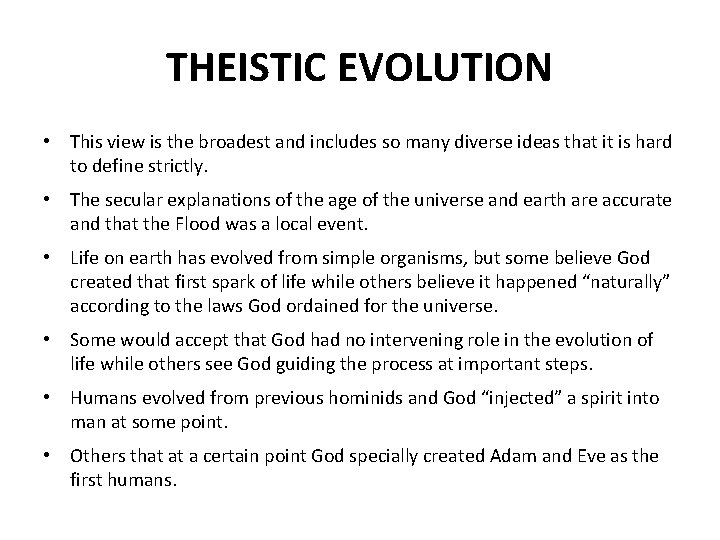 THEISTIC EVOLUTION • This view is the broadest and includes so many diverse ideas