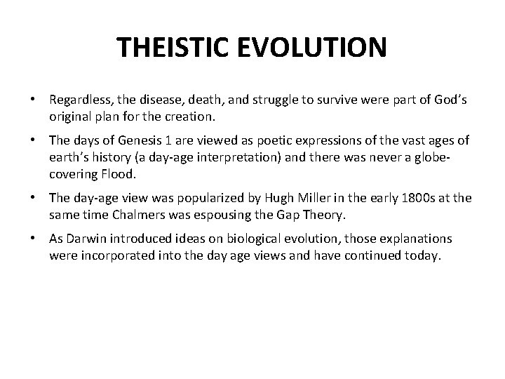 THEISTIC EVOLUTION • Regardless, the disease, death, and struggle to survive were part of