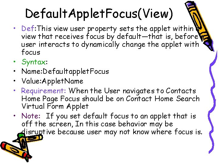 Default. Applet. Focus(View) • Def: This view user property sets the applet within a