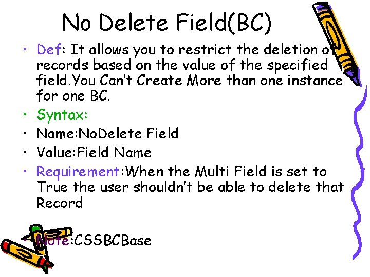 No Delete Field(BC) • Def: It allows you to restrict the deletion of records