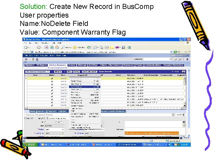 Solution: Create New Record in Bus. Comp User properties Name: No. Delete Field Value:
