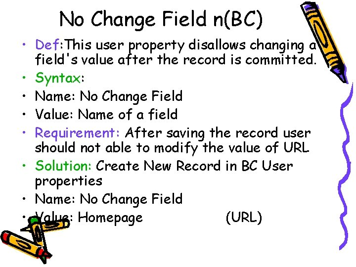No Change Field n(BC) • Def: This user property disallows changing a field's value