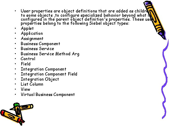 • • • • User properties are object definitions that are added as