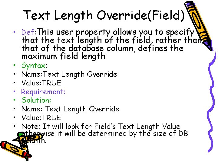 Text Length Override(Field) • Def: This user property allows you to specify • •