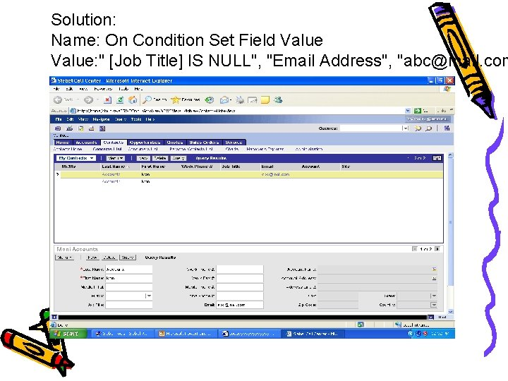 """Solution: Name: On Condition Set Field Value: """" [Job Title] IS NULL"""", """"Email Address"""","""