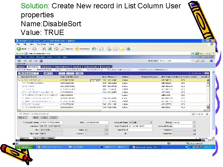 Solution: Create New record in List Column User properties Name: Disable. Sort Value: TRUE