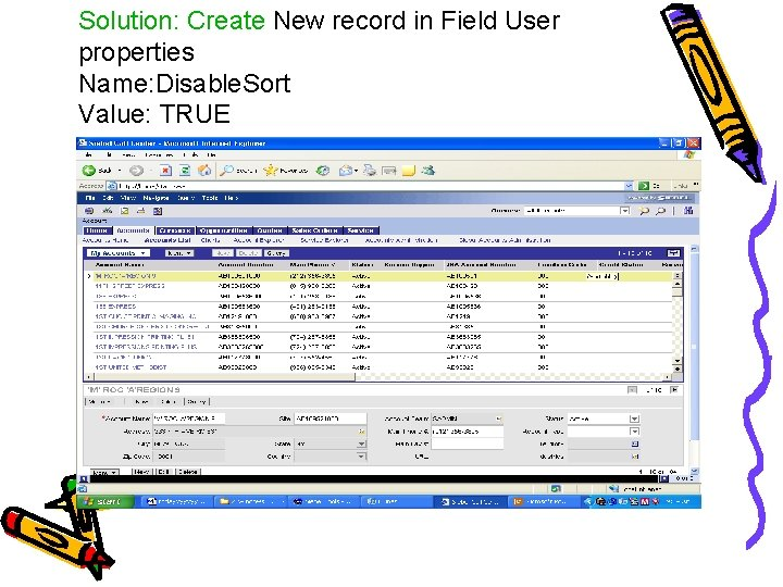 Solution: Create New record in Field User properties Name: Disable. Sort Value: TRUE