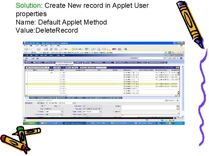 Solution: Create New record in Applet User properties Name: Default Applet Method Value: Delete.