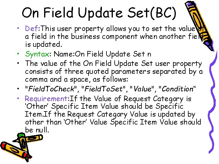 On Field Update Set(BC) • Def: This user property allows you to set the