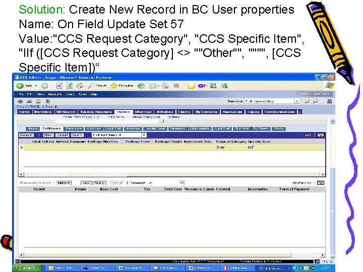 Solution: Create New Record in BC User properties Name: On Field Update Set 57