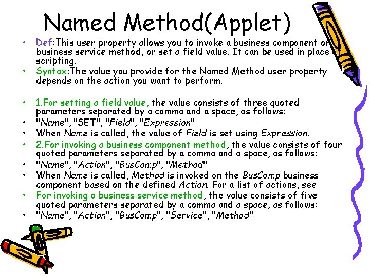 • • • Named Method(Applet) Def: This user property allows you to invoke