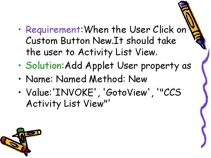 • Requirement: When the User Click on Custom Button New. It should take