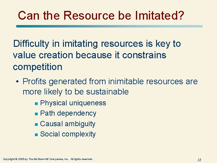 Can the Resource be Imitated? Difficulty in imitating resources is key to value creation