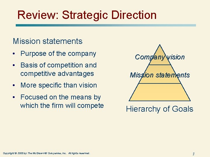 Review: Strategic Direction Mission statements • Purpose of the company • Basis of competition