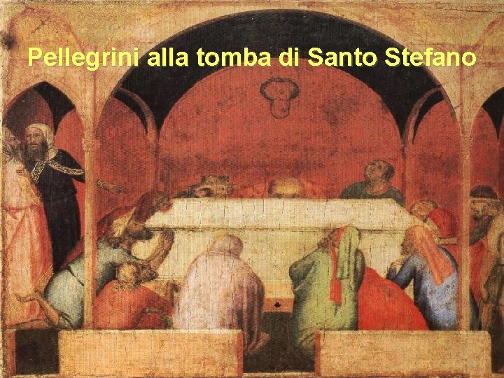 Pellegrini alla tomba di Santo Stefano