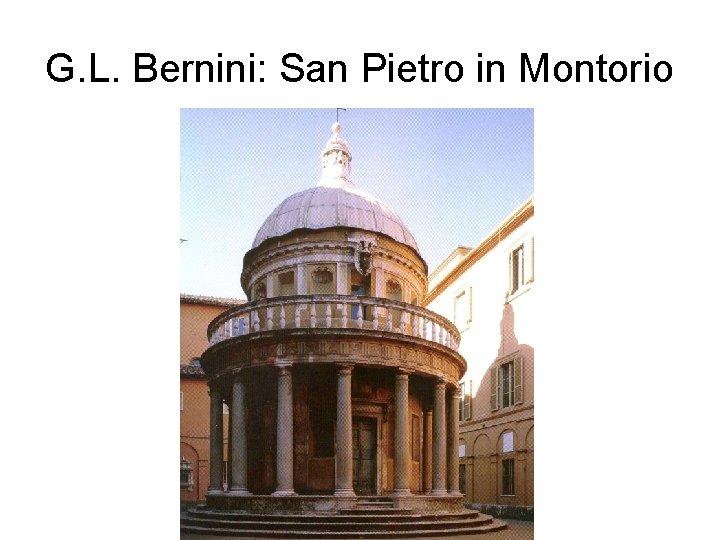 G. L. Bernini: San Pietro in Montorio