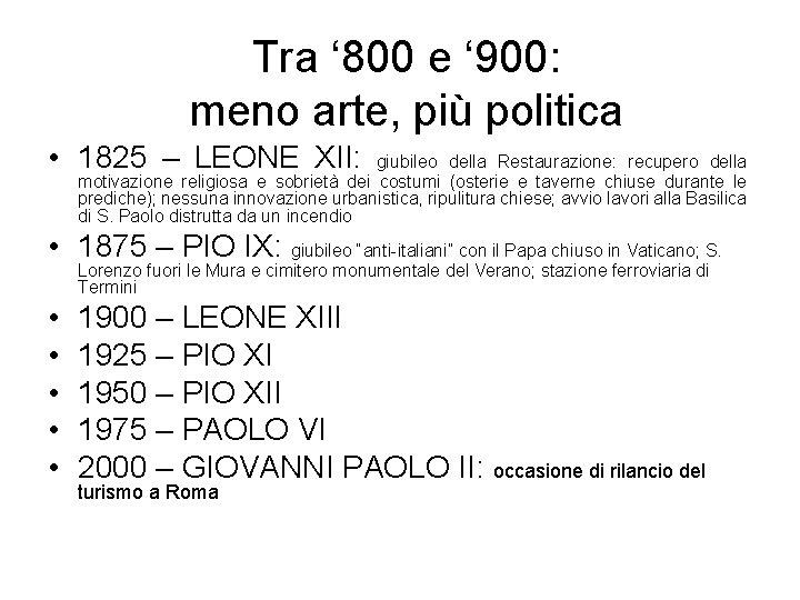 Tra ' 800 e ' 900: meno arte, più politica • 1825 – LEONE