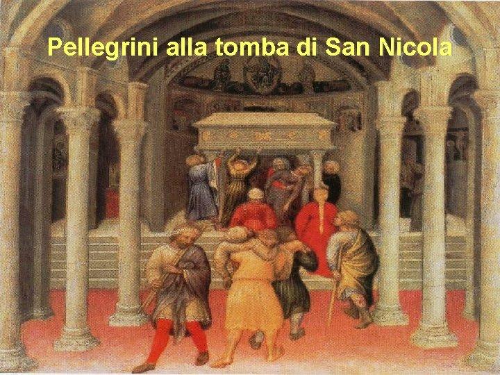 Pellegrini alla tomba di San Nicola