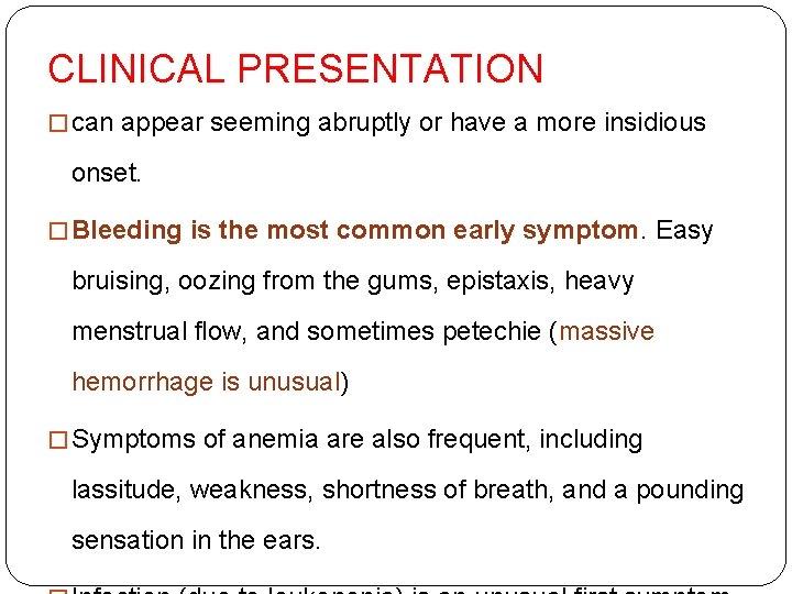 CLINICAL PRESENTATION � can appear seeming abruptly or have a more insidious onset. �