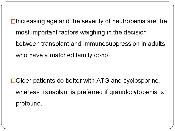 �Increasing age and the severity of neutropenia are the most important factors weighing in
