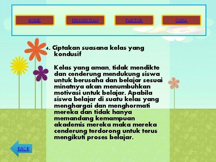 HOME PENGERTIAN FAKTOR 4. Ciptakan suasana kelas yang kondusif Kelas yang aman, tidak mendikte