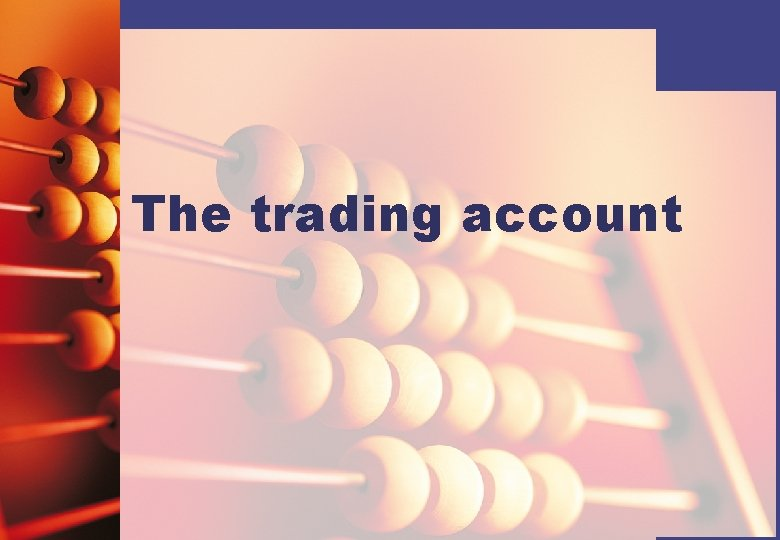 The trading account