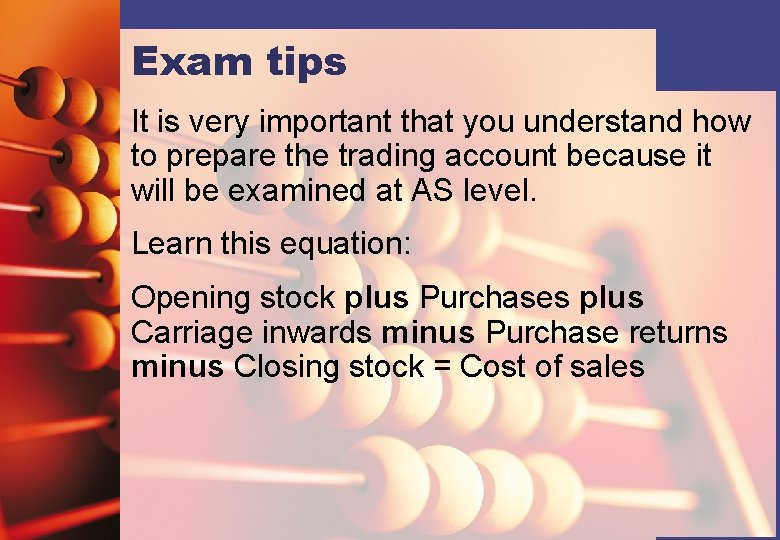 Exam tips It is very important that you understand how to prepare the trading