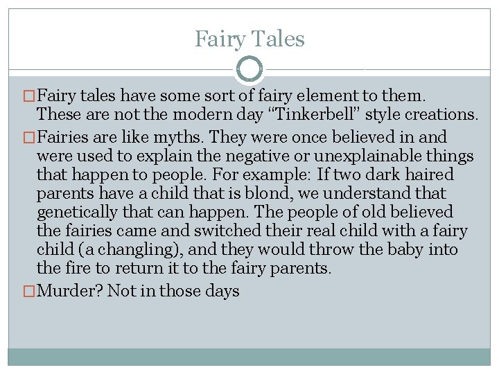 Fairy Tales �Fairy tales have some sort of fairy element to them. These are