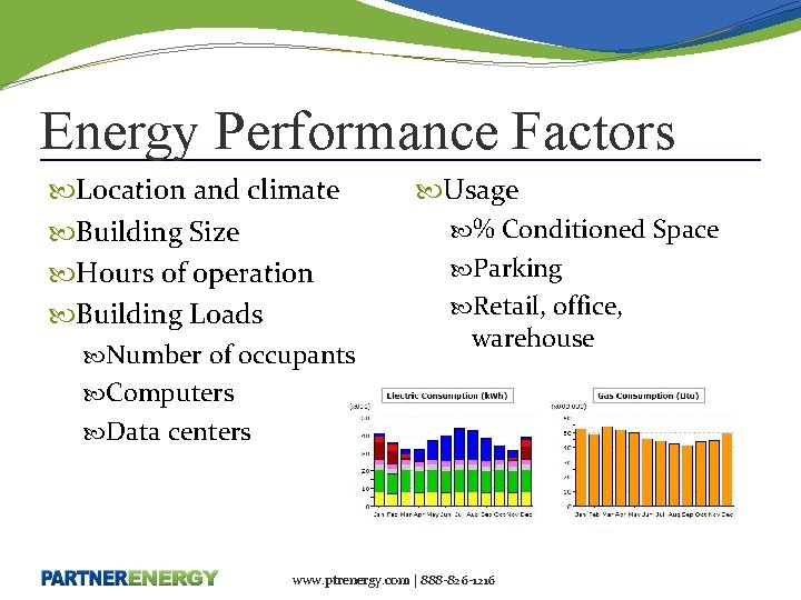 Energy Performance Factors Location and climate Building Size Hours of operation Building Loads Number