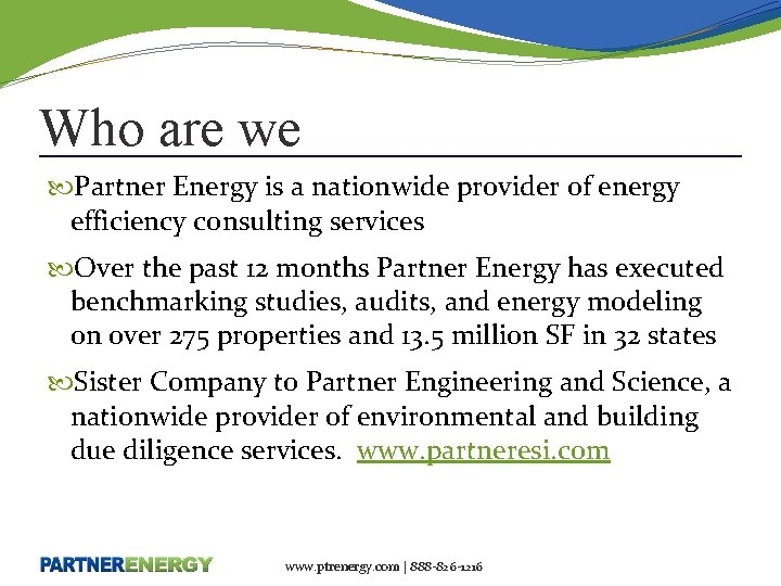 Who are we Partner Energy is a nationwide provider of energy efficiency consulting services