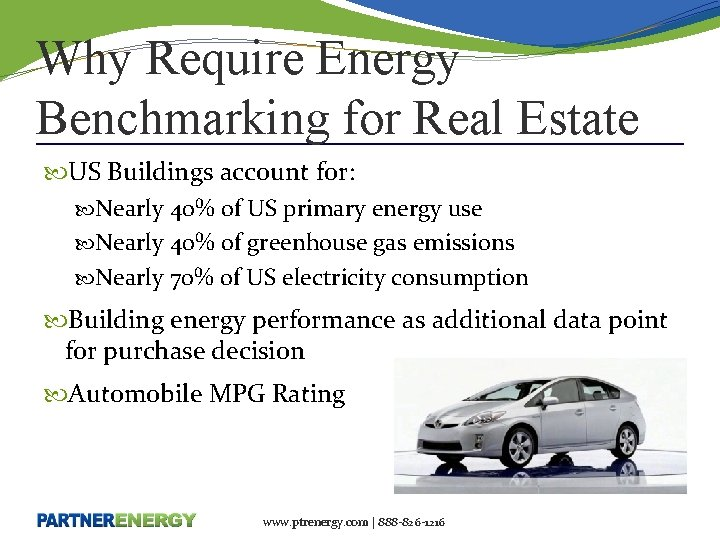Why Require Energy Benchmarking for Real Estate US Buildings account for: Nearly 40% of