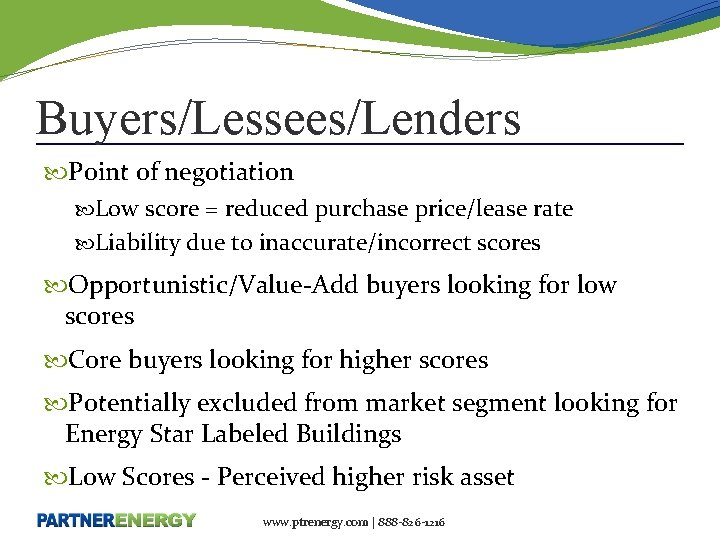 Buyers/Lessees/Lenders Point of negotiation Low score = reduced purchase price/lease rate Liability due to