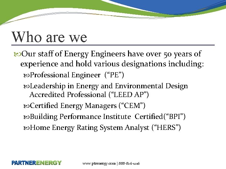 Who are we Our staff of Energy Engineers have over 50 years of experience