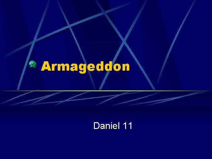 Armageddon Daniel 11