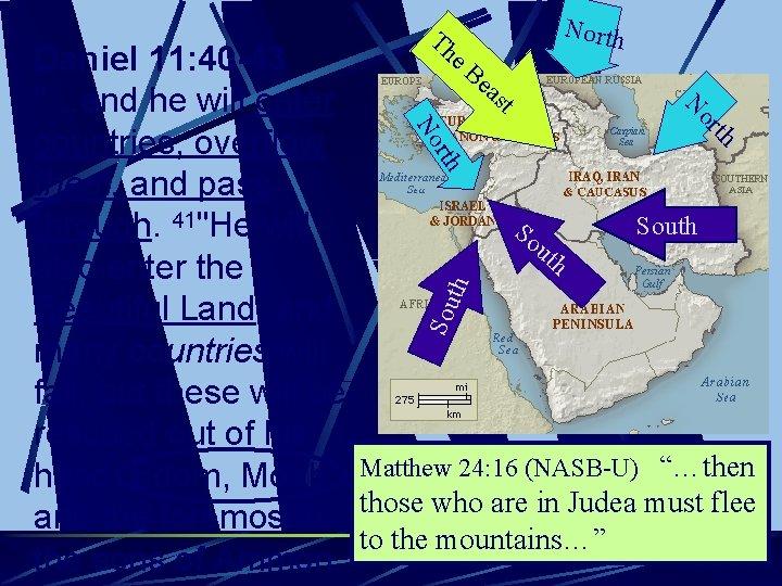 Th North Sou th rth No th or N e. B Daniel 11: 40