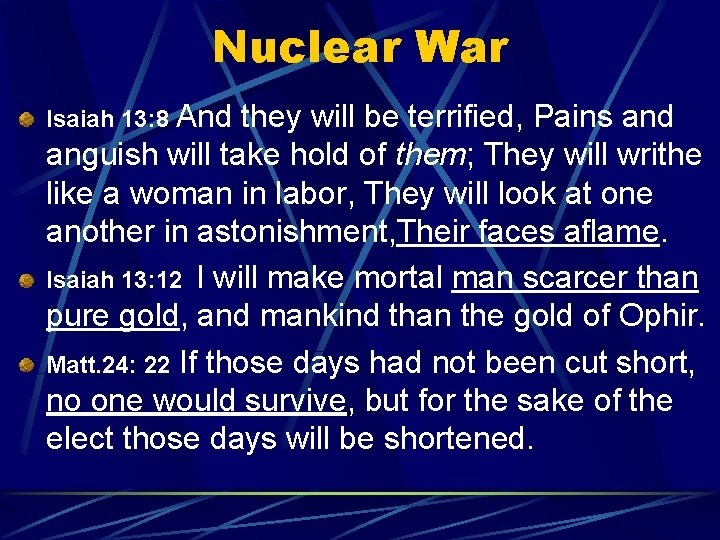 Nuclear War Isaiah 13: 8 And they will be terrified, Pains and anguish will
